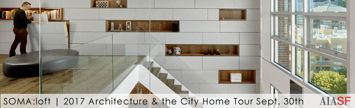 SOMA:loft project selected for the AIASF's 2017 Architecture & the City Home Tours on September 30th